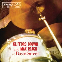 Clifford Brown And Max Roach At Basin Street (Expanded Edition)