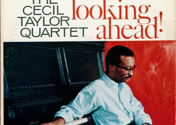 Looking Ahead Cecil Taylor album review